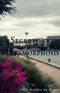 Secretony Metamorphosis [ Complet ] cover