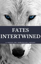 Fates Intertwined by AnnaBella201