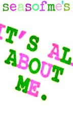 it's all about me. tags. and mememe. by seasofme
