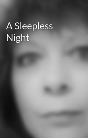 A Sleepless Night by YvonneHorton