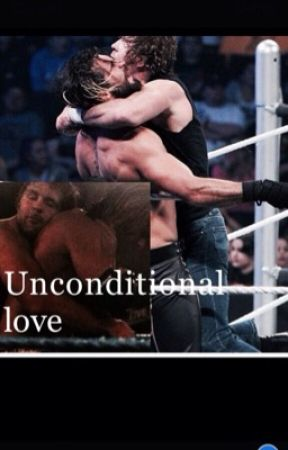 Unconditional Love  by wweisambrollins