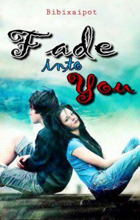 Fade Into You by bibixaipot