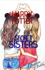 Harry Potter and the Secret Sisters by Addybacca101