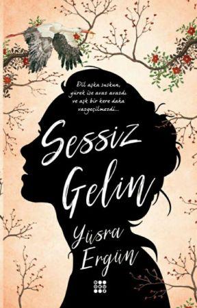 SESSİZ GELİN (Kitap Oluyor) by ysraergn