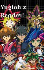 Yugioh x Reader!  by SakuraMiku7878