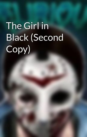 The Girl in Black (Second Copy) by alexa_grace666