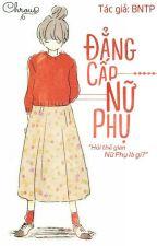 Đẳng Cấp Nữ Phụ by BachNganThienPhong