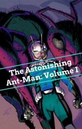 The Astonishing Ant-Man: Volume I by SeanSchools
