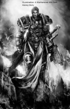 IILumination- A Warhammer 40k Dark Heresy Story by KADE5933