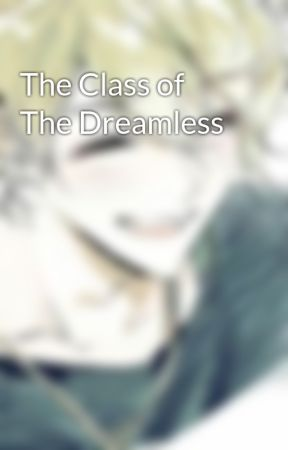 The Class of The Dreamless by domishaxox