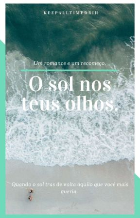 O Sol Nos Teus Olhos. by keepalltimedrih