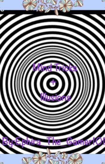 Mind Tricks Illusions Ephira Wattpad