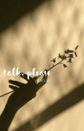 Talk, please? by ykhvocal