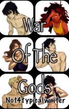 War Of The Gods (Percy Jackson Fan Fiction) by not4typicalwriter