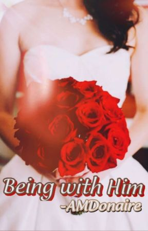Being With Him by AMDonaire