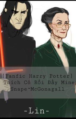 [Fanfic HP] Tôi thích cô rồi đấy Minerva (Snape-McGonagall)