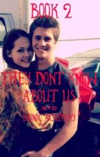 They Don't Know About Us\\Book 2\\Brase Fanfiction  by macee2323