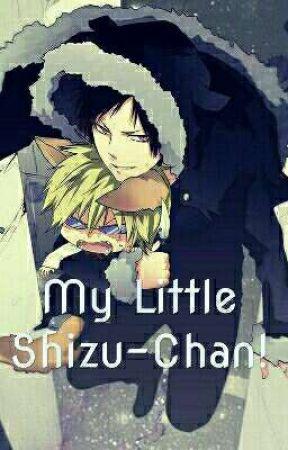 My Little Shizu-Chan!  by ErikaShipsShizaya