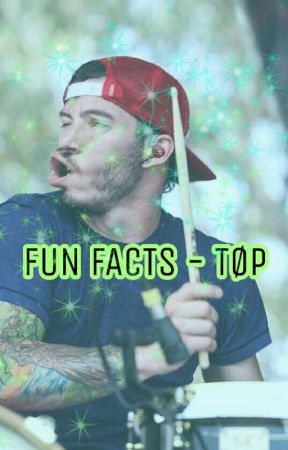 FUN FACTS - TØP [german] by odetotrench