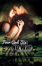 Four and Six: No war by _Fangirlwriter_