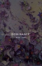 DOMINANCE : [DISCONTINUED] by chimaesthetic