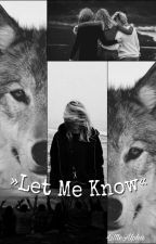 »Let Me Know« by littlealpha23
