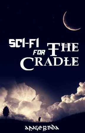 Sci-Fi For the Cradle by angerbda