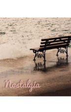 Nostalgia  by WriteFrancesca