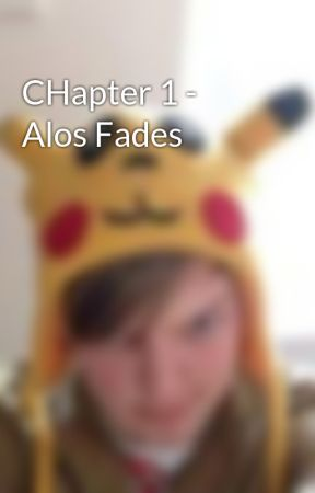 CHapter 1 - Alos Fades by LouisPartridge