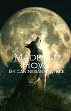 Made To Howl (Camila/You) by caninebananatree