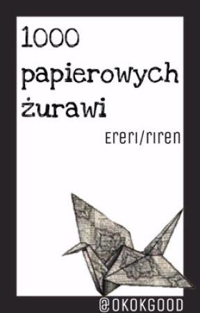 1000 papierowych żurawi [ereri/riren] *tłumaczenie*  by okokgood