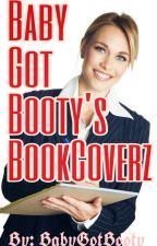 Baby Got Booty's BookCoverz  by BabyGotBooty