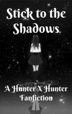 Stick to the Shadows (HxH) by greatpyrenees1