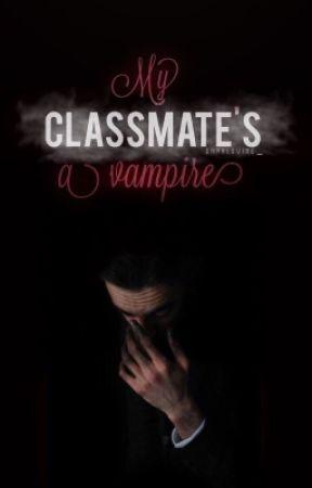 My classmate's a vampire by darkloving_