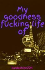 My goodness fucking  life of by kardashian224