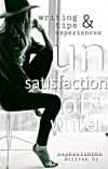 Un-satisfactions of a Writer (Writing Tips and Experiences) cover