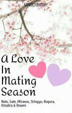 A Love In Mating Season  by JustaCuteNerd