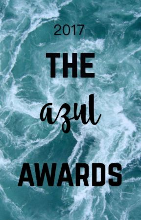 The Azul Awards 2017 | CLOSED  by azulsea