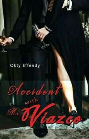 Accident With Mr. Viazco✔ (SUDAH TERBIT) by oktyeffendy