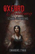 Oxford Academy | School for Mafia (On Going) by emaneko_chan
