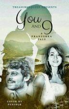You and I - a pranushka tale by treasuredqueen