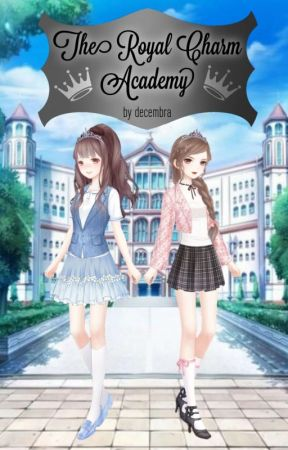 ~ {|} The Royal Charm Academy ~ {|} ~ A Novel ~ {|}  by Decembra1998