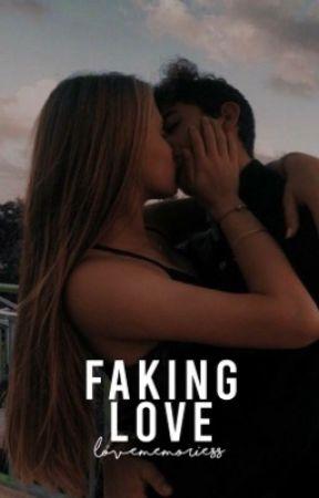 Faking love ✓ by lovememoriess