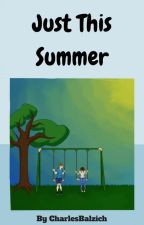 Just This Summer (GirlxGirl) by CharlesBalzitch