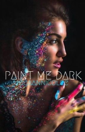 Paint Me Dark by megaannicolee