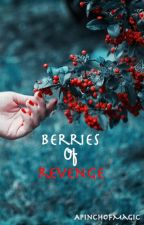 Berries of Revenge - A Hunger Games FanFiction (Wattys2014) by APinchOfMagic