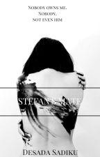 ♠Stefan's Mate♠ by DesadaSadiku