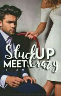 Stuck Up Meets Crazy. [COMPLETED] cover