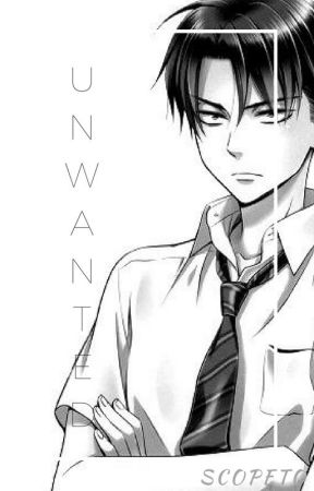Unwanted | Levi x Male Reader by Scopeto