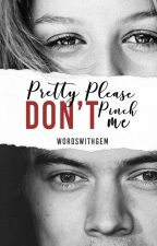 Pretty Please Don't Pinch Me by WordsWithGem